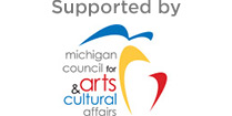 Supported by Michigan Council for Arts and Cultural Affairs